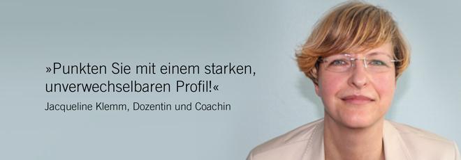 """Zitat: """"Punkten Sie mit einem starken, unverwechselbaren Profil."""" Jacqueline Klemm"""